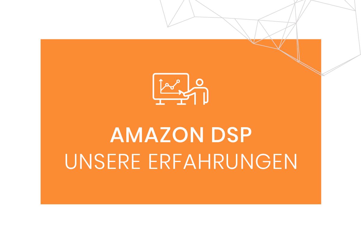 Amazon DSP Erfahrungen